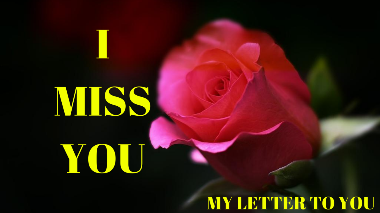 I MISS YOU QUOTES OF LOVE FOR MY WIFE. - MY LETTER TO YOU
